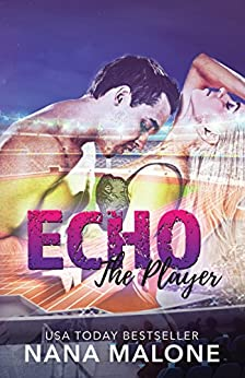 Echo (The Player Book 3) by [Malone, Nana]