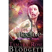 The Ultimate Reflective: A New Adult Dark Fantasy Paranormal Romance (Reflection Book 4)