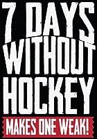 Hockey Journal 7 Days Without Hockey Makes One Weak!