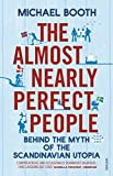 The Almost Nearly Perfect People: Behind the Myth of the Scandinavian Utopia 画像