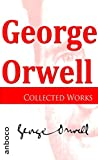 George Orwell - Collected Works (English Edition)