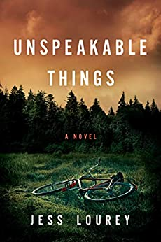 Unspeakable Things by [Lourey, Jess]