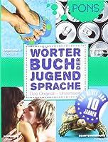 PONS Woerterbuch der Jugendsprache Sammelband: Das Beste aus 10 Jahren Deutsch