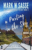 A Parting in the Sky (The Forgotten Child Trilogy)