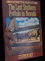 The Last Stubborn Buffalo in Nevada (A Nathan T. Riggins Western Adventure Series, Book 4)