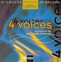4 voices - CD Edition. Die klingende Chorbibliothek. CD 3. 1 AudioCD: 4 voices - Chorbuch fuer gemischte Stimmen. CD 3 mit Choraufnahmen