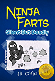 Ninja Farts: Silent But Deadly...A Hilarious Book for Kids Age 6-10 (The Disgusting Adventures of Milo Snotrocket 3) (English Edition)