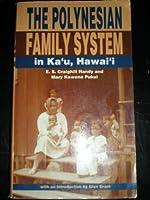 The Polynesian Family System in Ka`U, Hawai'I
