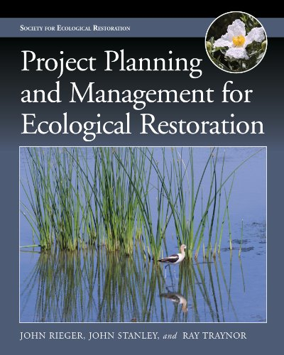 Download Project Planning and Management for Ecological Restoration (The Science and Practice of Ecological Restoration) 1610913620