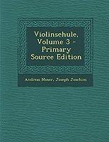 Violinschule, Volume 3 - Primary Source Edition