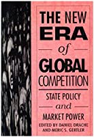 The New Era of Global Competition: State Policy and Market Power