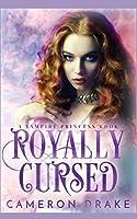 Royally Cursed (Vampire Princess)
