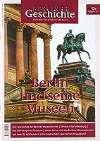 Berliner Geschichte - Zeitschrift fuer Geschichte und Kultur: Berlin und seine Museen