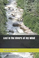 Lost in the Rivers of my Mind
