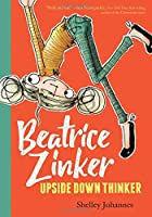 Beatrice Zinker, Upside Down Thinker (Beatrice Zinker, Upside Down Thinker, Book 1)