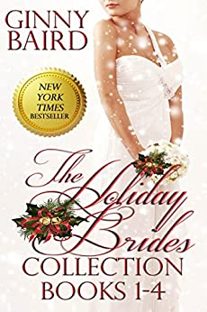 The Holiday Brides Collection (Books 1 - 4) (Holiday Brides Series Book 6) by [Baird, Ginny]