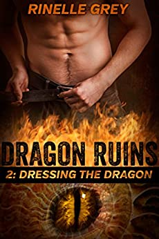 Dressing the Dragon (Dragon Ruins Book 2) by [Grey, Rinelle]