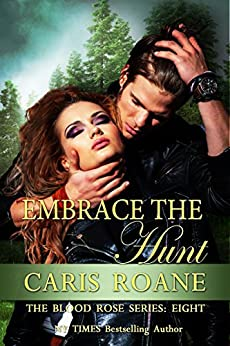 Embrace the Hunt (The Blood Rose Series Book 8) by [Roane, Caris]
