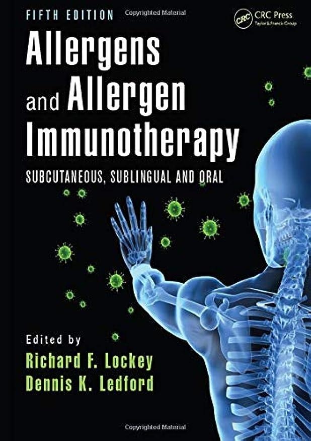 おもしろい高尚なヒロインAllergens and Allergen Immunotherapy: Subcutaneous, Sublingual, and Oral, Fifth Edition