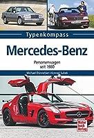 Mercedes-Benz: Personenwagen seit 1980