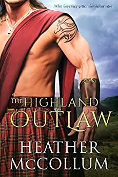 The Highland Outlaw (The Campbells Book 4) by [McCollum, Heather]