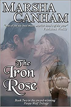 The Iron Rose (Pirate Wolf series Book 2) by [Canham, Marsha]