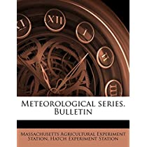 Meteorological Series. Bulletin Volume No.385-468 1921-27