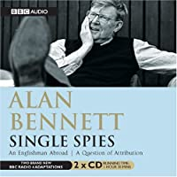 Single Spies  An Englishman Abroad & A Question Of Attribution (BBC Audio)