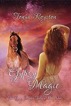 Gypsy Magic (The Gypsy Magic Trilogy Book 1) by [Royston, Tonya]