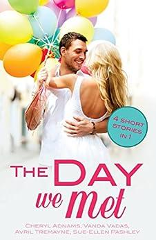 The Day We Met: Four short meet cute love stories (Random Romance Book 21) by [Adnams, Cheryl, Vadas, Vanda, Tremayne, Avril, Pashley, Sue-Ellen]