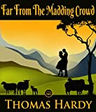 Far From the Madding Crowd : (Illustrated) (English Edition)