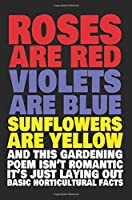 Roses Are Red Violets Are Blue Sunflowers Are Yellow