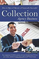 How to Open & Operate a Financially Successful Collection Agency Business (How to Open and Operate a Financially Successful. . .)