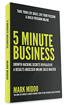 5 Minute Business - Growth Hacking Secrets Revealed by [Middo, Mark]
