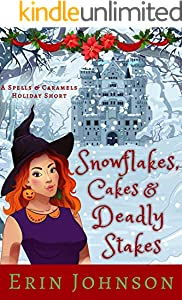 Snowflakes, Cakes & Deadly Stakes: A Cozy Witch Mystery Short (Spells & Caramels) (English Edition)