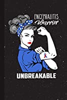 Encephalitis Warrior Unbreakable: Encephalitis Warrior Unbreakable Awareness Gifts Blank Lined Notebook Support Present For Men Women Blue Ribbon Awareness Month / Day Journal for Him Her