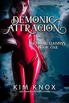 Demonic Attraction (Demonic Liaisons Book 1) by [Knox, Kim]