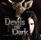 Devils In The Dark ?FINAL EDITION-()
