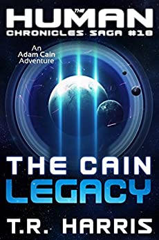 The Cain Legacy: Alien Games Trilogy Book 2 (The Human Chronicles Saga 18) by [Harris, T.R.]