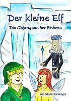 Der kleine Elf - Die Gefangene der Eishexe: Teil 2