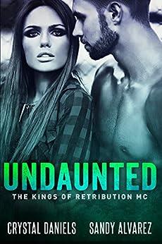 Undaunted (The Kings of Retribution MC Book 1) by [Daniels, Crystal, Alvarez, Sandy]