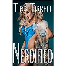 Nerdified: (a Geekily Gratifying Nerdist / Geek Transformation Story) (Nerds Rule the School Book 1)