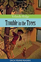 Trouble in the Trees (Orca Young Readers)