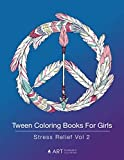 Tween Coloring Books For Girls: Stress Relief Vol 2: Colouring Book for Teenagers, Young Adults, Boys, Girls, Ages 9-12, 13-16, Arts & Craft Gift, Detailed Designs for Relaxation & Mindfulness