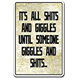 [SignMission]SignMission IT'S ALL SH%TS AND GIGGLES UNTIL SOMEONE GIGGLES Novelty Sign funny gag gift Z-It's All Shits [並行輸入品]