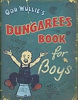 Oor Wullie's Dungarees (Oor Wullies Book)