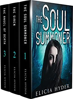 The Soul Summoner Series: Books 1-3: The Soul Summoner Series Boxset I (The Soul Summoner Boxsets Book 1) by [Hyder, Elicia]