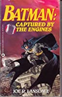 Batman: Captured by the Engines