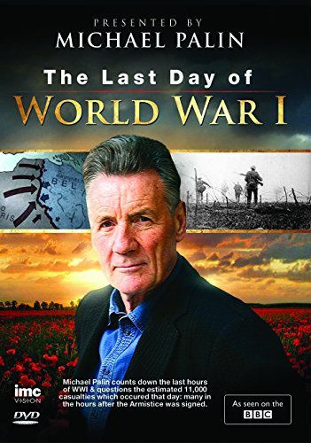 The Last Day of World War 1 - Michael Palin - As Seen on BBC1 [DVD] by Michael Palin