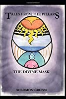 Tales from The Pillars: The Divine Mask